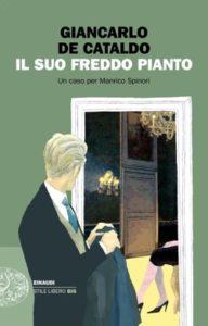 Copertina del libro Il suo freddo pianto di Giancarlo De Cataldo