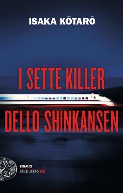Copertina del libro I sette killer dello Shinkansen di Isaka Kotaro