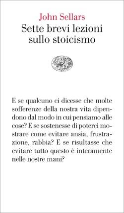 Copertina del libro Sette brevi lezioni sullo stoicismo di John Sellars