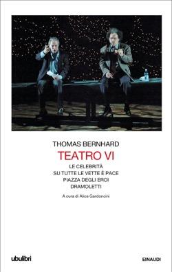 Copertina del libro Teatro VI di Thomas Bernhard