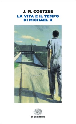 Copertina del libro La vita e il tempo di Michael K di J. M. Coetzee