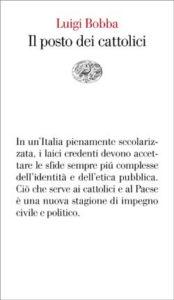 Copertina del libro Il posto dei cattolici di Luigi Bobba