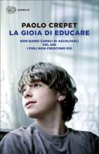 Copertina del libro La gioia di educare di Paolo Crepet