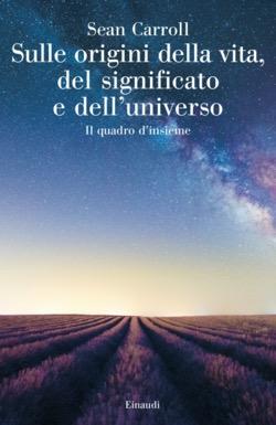 Copertina del libro Sulle origini della vita, del significato e dell'universo di Sean Carroll