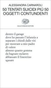 Copertina del libro 50 tentati suicidi più 50 oggetti contundenti di Alessandra Carnaroli