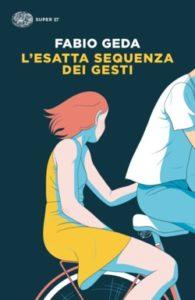 Copertina del libro L'esatta sequenza dei gesti di Fabio Geda