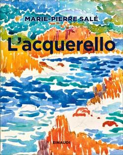 Copertina del libro L'acquarello di Marie-Pierre Salé