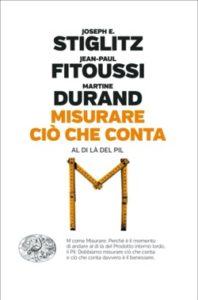 Copertina del libro Misurare ciò che conta di Joseph E. Stiglitz, Jean-Paul Fitoussi, Martine Durand