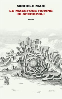 Copertina del libro Le maestose rovine di Sferopoli di Michele Mari
