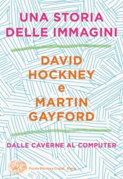 Copertina del libro Una storia delle immagini di David Hockney, Martin Gayford