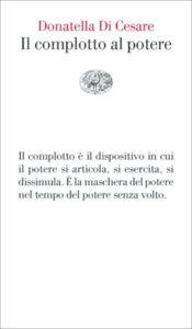 Copertina del libro Il complotto al potere di Donatella Di Cesare