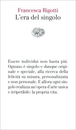 Copertina del libro L'era del singolo di Francesca Rigotti