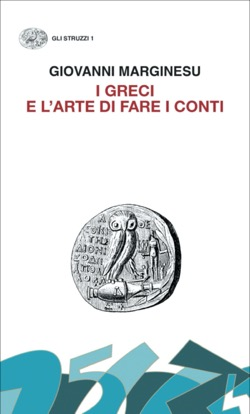 Copertina del libro I greci e l'arte di fare i conti di Giovanni Marginesu