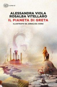 Copertina del libro Il pianeta di Greta di Alessandra Viola, Rosalba Vitellaro