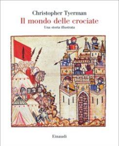 Copertina del libro Il mondo delle crociate di Christopher Tyerman