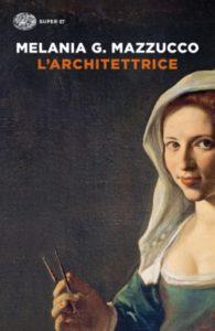 Copertina del libro L'architettrice di Melania G. Mazzucco