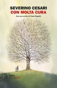 Copertina del libro Con molta cura di Severino Cesari