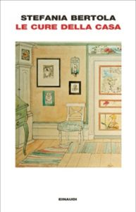 Copertina del libro Le cure della casa di Stefania Bertola