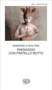 Copertina del libro Paesaggio con fratello rotto di Mariangela Gualtieri
