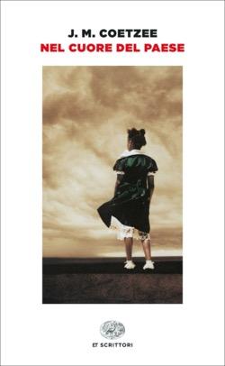 Copertina del libro Nel cuore del paese di J. M. Coetzee