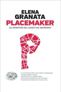 Copertina del libro Placemaker di Elena Granata