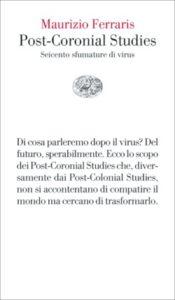 Copertina del libro Post-Coronial Studies di Maurizio Ferraris