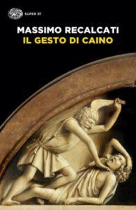 Copertina del libro Il gesto di Caino di Massimo Recalcati