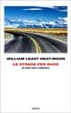 William Least Heat-Moon - Le strade per quoz