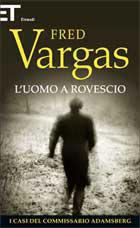 Fred Vargas, L'uomo a rovescio