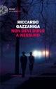 """""""Non devi dirlo a nessuno""""  il nuovo entusiasmante libro di Riccardo Gazzaniga"""