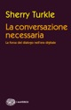 Sherry Turkle, La conversazione necessaria